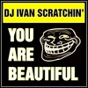DJ Ivan Scratchin' - You Are Beautiful (Extended Mix) {FREE DOWNLOAD}