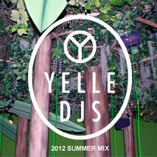 YELLE DJS - 2012 summer mix