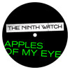 Apples Of My Eye [Single] - The Ninth Watch