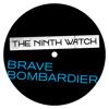 Brave Bombardier [Single] - The Ninth Watch