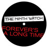 Forever's A Long Time [Single] - The Ninth Watch