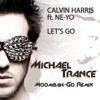 Lets Go - Calvin Harris ft. Ne-Yo - Michael Trance Moombah-Go Remix