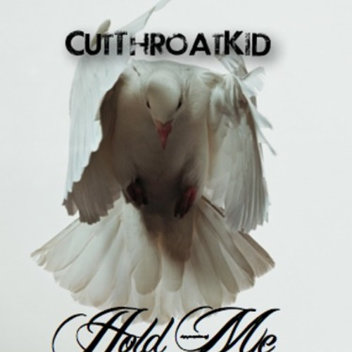 Hold Me by CutThroatKid