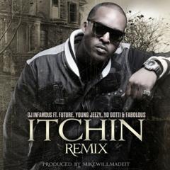 "DJ Infamous ft. Yo Gotti, Future,Young Jeezy, Fabolous ""Itchin"" (Rmx)"