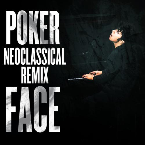 PokerFace (NeoClassicalRemix)