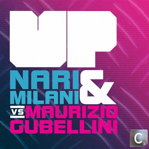 Up (Cristian Marchi Remix) - Nari & Milani Vs.Maurizio Gubellini