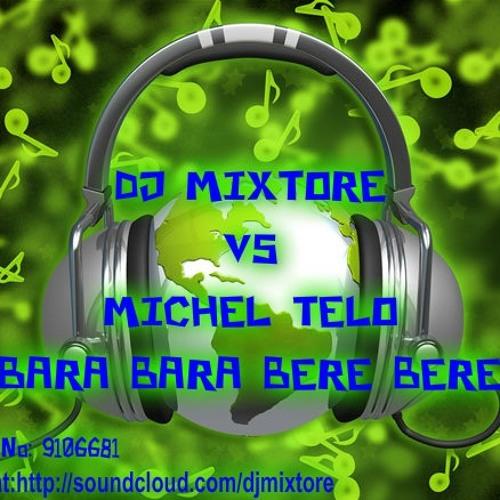 Bara Bara Bere Bere- DJ MIXTORE