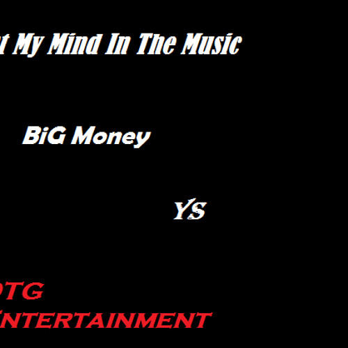 Big Money YS *LEAK FROM THE NEW MIXTAPE Lost My Mind In The Music