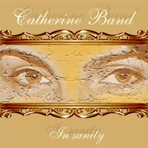 Catherine Band - In sanity