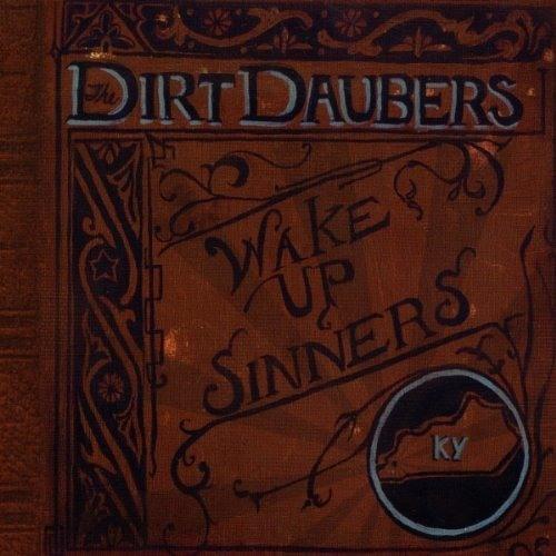 The Dirt Daubers - Wake Up, Sinners