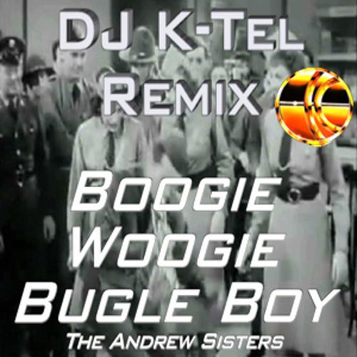 DJ K-Tel Boogie Woogie Bugle Boy Remix