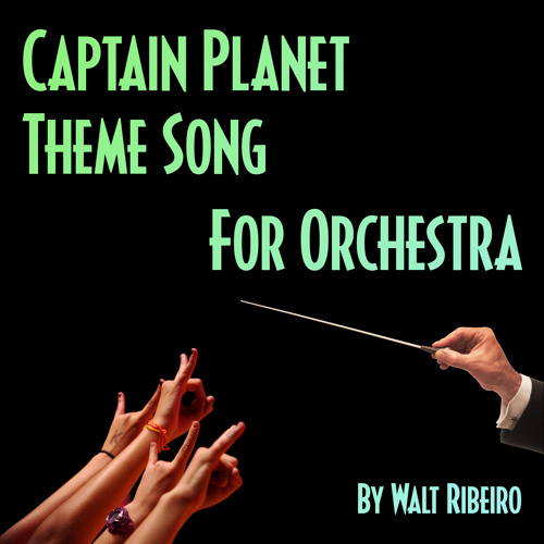 Captain Planet Theme Song For Orchestra
