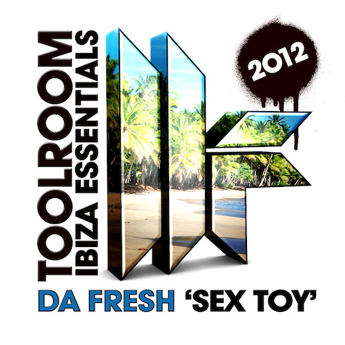 Da Fresh - Sex Toy (Toolroom Records)