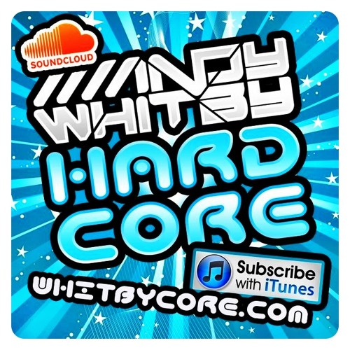 #WHITBYCORE - Now on iTunes! Search 'Whitbycore' - Now on Mixcloud.com/andywhitby