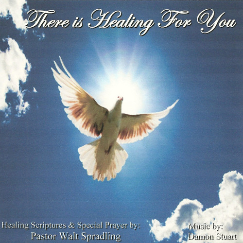 There is Healing For You!