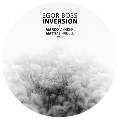 Egor Boss - Inversion (incl. Marco Zenker & Mattias Fridell remixes) [INDEKS031]