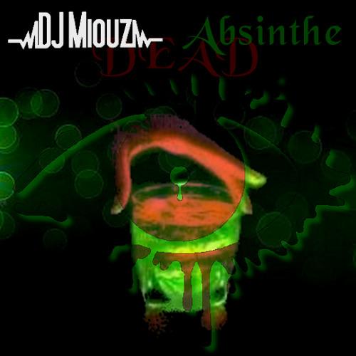 DJ Miouz - Absinthe Dead