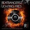 Download Beatbangersz - Lighting Fires (Original Mix) Mp3