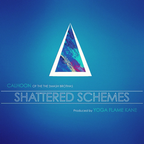 Calhoon - Shattered Schemes (prod. by Yoga Flame Kane)