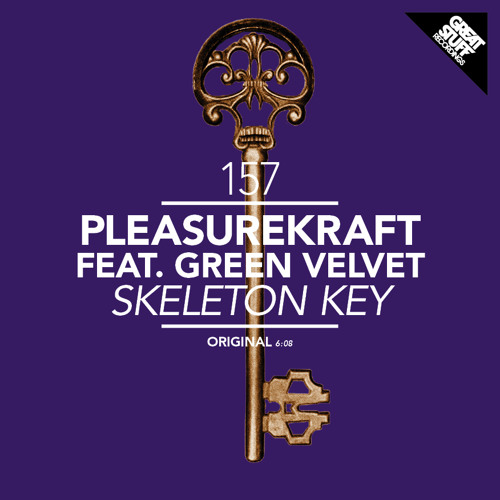 Pleasurekraft ft Green Velvet - Skeleton Key [OUT NOW]