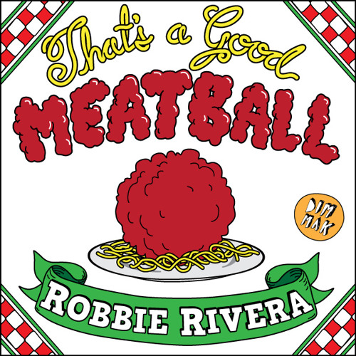 Robbie Rivera - That's A Good Meatball (Teaser)