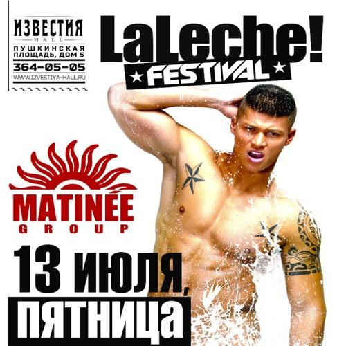 MATINÉE (La Leche!) 13.07.12