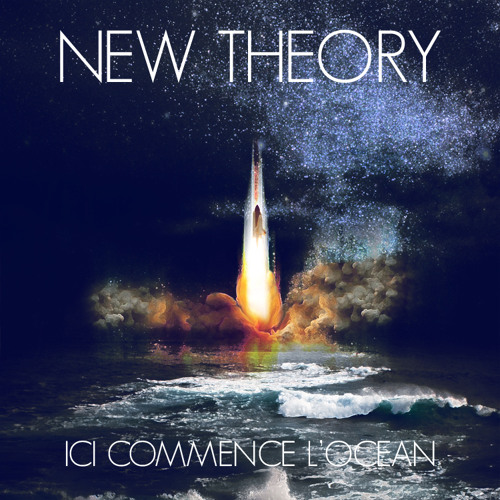 New Theory - Ici Commence L'Océan EP