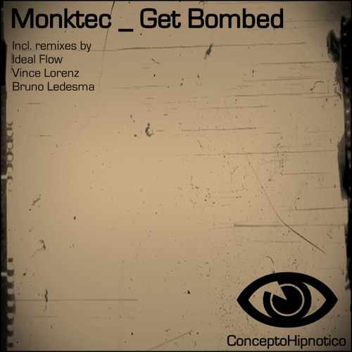 Monktec - Get Bombed (Ideal Flow Remix) [Concepto Hipnotico]