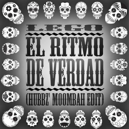 El Ritmo De Verdad (Hubbz Moombah Edit)