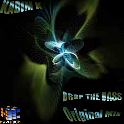 Karim-K _ Drop The Bass ( Original Mix ) Out Onw with Housearth Record