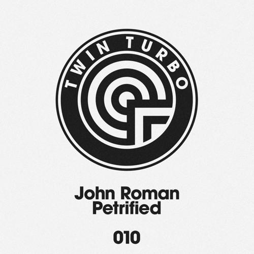 TT010 - John Roman - Petrified