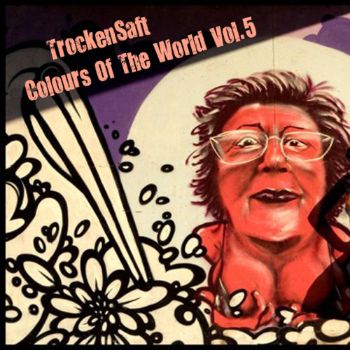 TrockenSaft - Coloures of The World vol-5 Download: http://pdj.cc/FesZ7