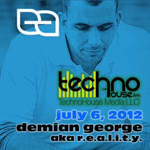 DemianGeorge_reality_technohouse.fm 7-6-12