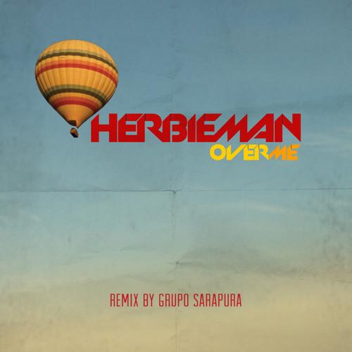 Herbieman - Over Me - Grupo Sarapura Remix
