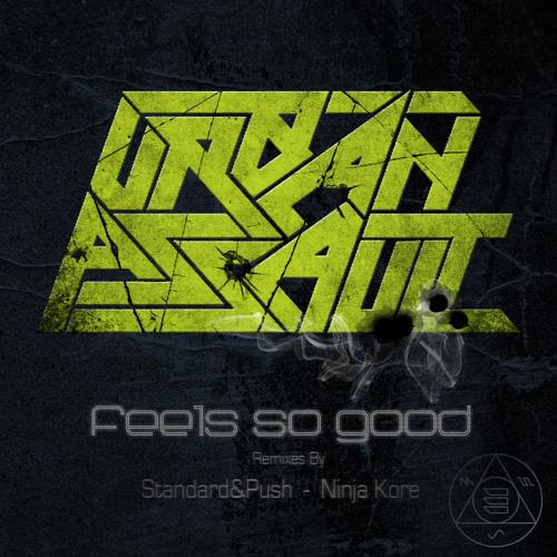 Urban Assault - Feels So Good (Original Mix)