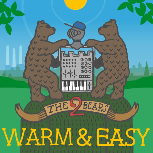 The 2 Bears: Warm & Easy (Leo Zero House Dub)