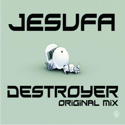 Jesufa-Destroyer(Original Mix) *FREE DOWNLOAD*