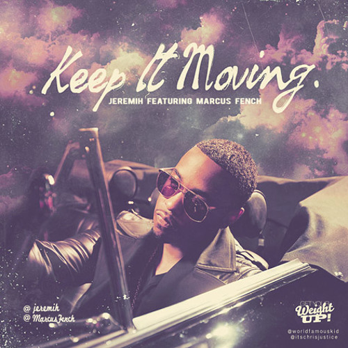 Jeremih - Keep It Moving Featuring Marcus Fench (Produced By Tha Audio Unit)