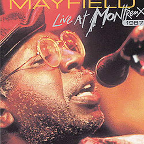 Curtis Mayfield - Live at Montreux 1987