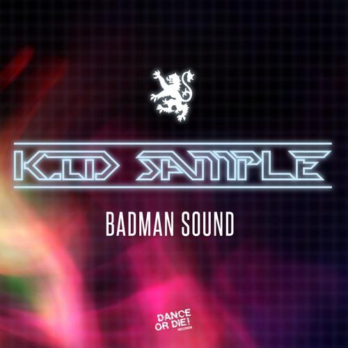 Kid Sample - Badman Sound (Palace Remix)