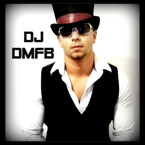 DJ DMFB (Dubstep Mix)