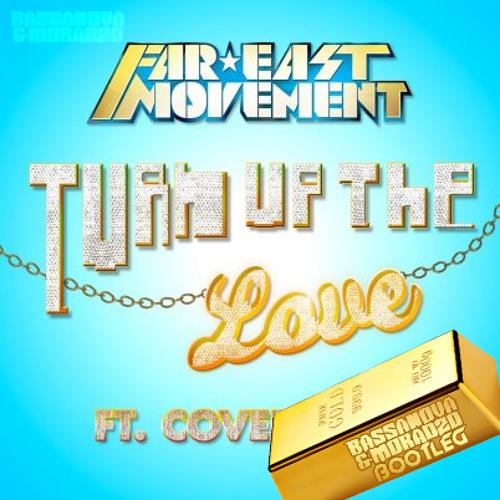 Far East Movement ft Cover Drive - Turn Up The Love (Bassanova & Moradzo Bootleg)