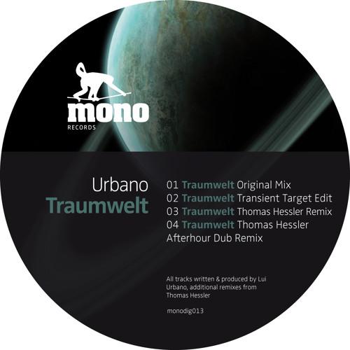 Urbano - Traumwelt (incl.Thomas Hessler Remixes) [monodig013]