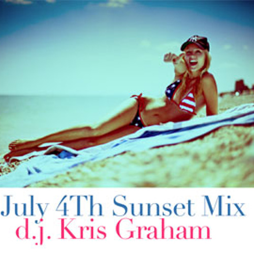 Independence Day July 4th 2012 Sunset Mix by dj Kris Graham