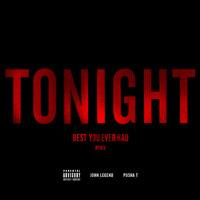 Tonight (Best You Ever Had) Remix ft. Pusha T