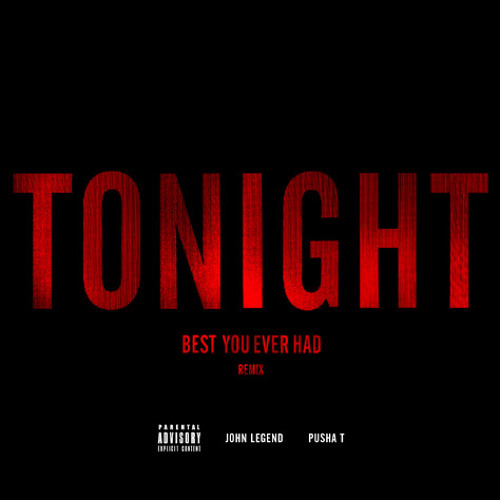 Tonight (Best You Ever Had) Remix ft. Pusha T