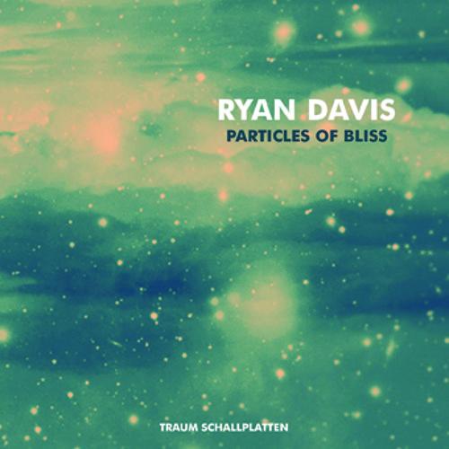 Ryan Davis - BELUGA - Particles Of Bliss - Traum
