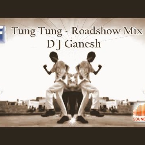 Tung Tung { Punjabi Song } - D J Ganesh Remix....