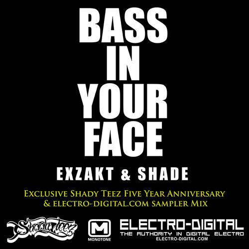 Exzakt & Shade - Bass In Your Face Mix [Free Download]