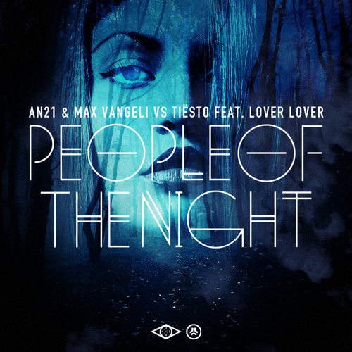 AN21, Max Vangeli, Tiësto 'People Of The Night' Out Now @ Beatport...